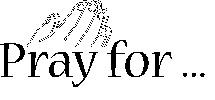 pray for...